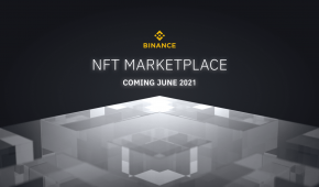 Major Crypto Exchange, Binance Prepares to Launch its NFT Marketplace