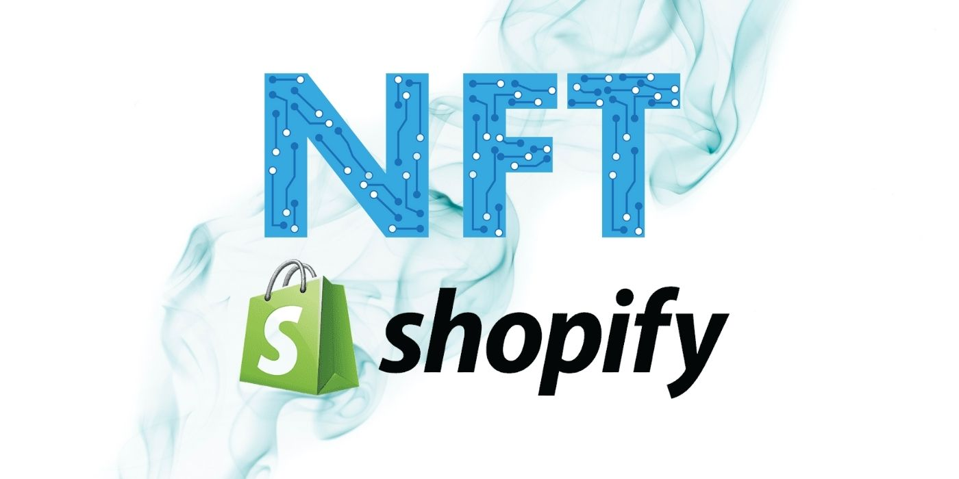 Shopify Merchants Can Now Sell NFTs Directly on the Platform