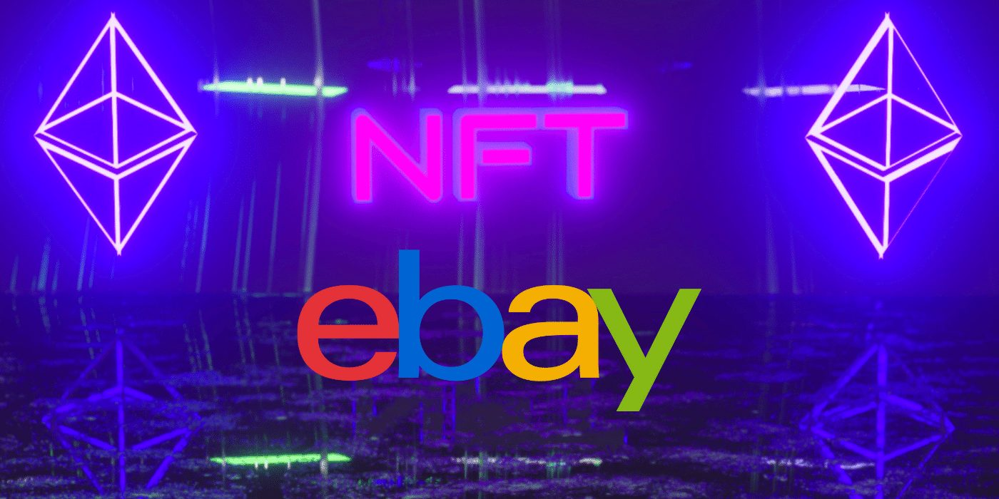 eBay to Allow the Sale of NFTs on its Platform
